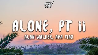 Alan Walker, Ava Max - Alone, Pt. II (Lyrics)