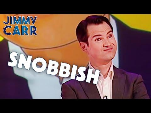 Being Snobbish | Jimmy Carr: Telling Jokes