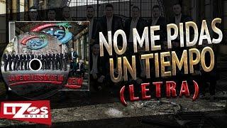 """Video thumbnail of """"BANDA MS - NO ME PIDAS UN TIEMPO (LETRA)"""""""