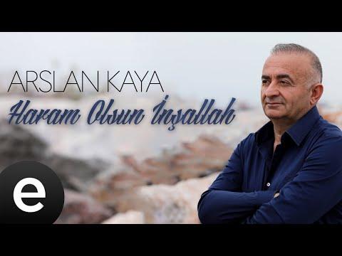 Arslan Kaya - Haram Olsun İnşallah - (Official Audio) Sözleri