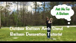Outdoor Balloon Arch Stand Tutorial