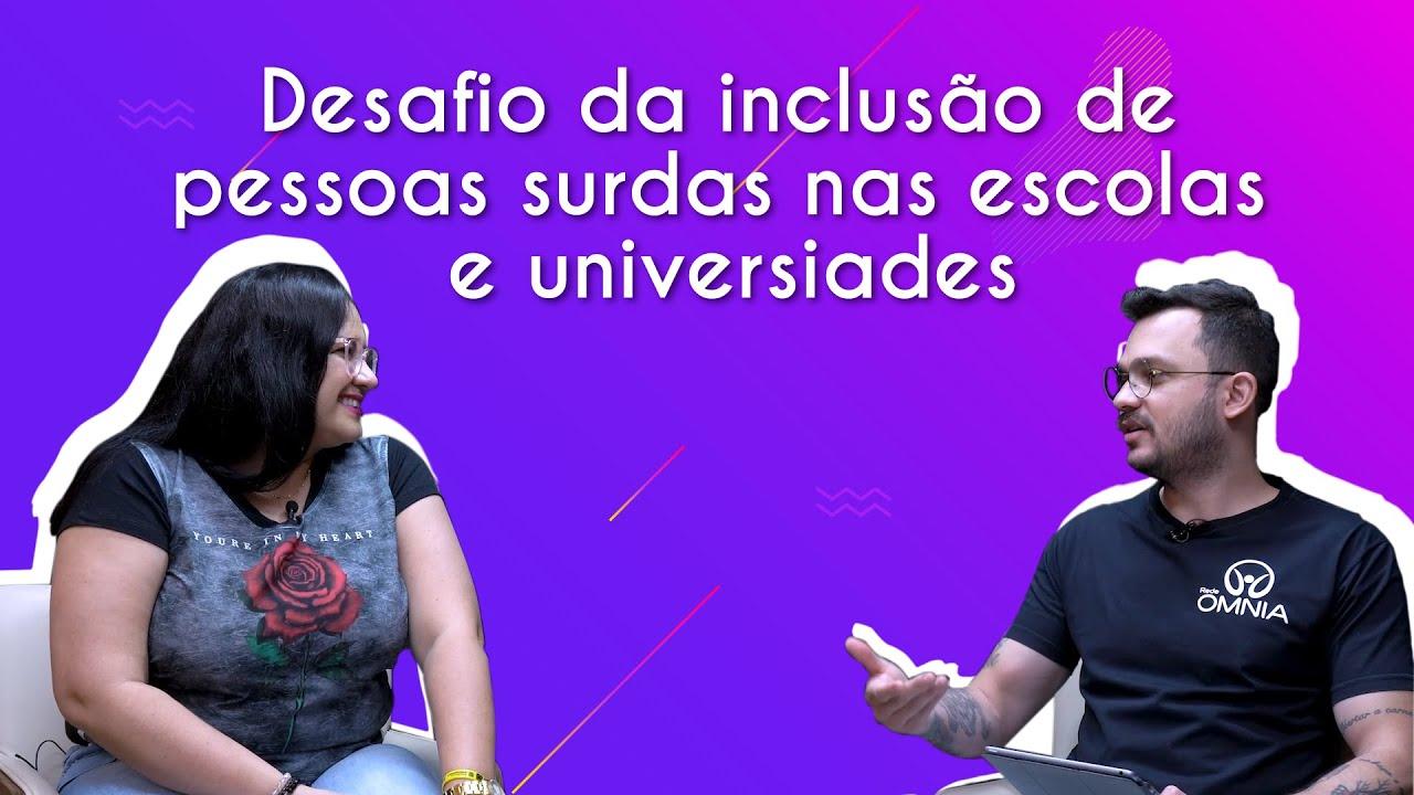 Desafio da inclusão de pessoas surdas nas escolas e universidades