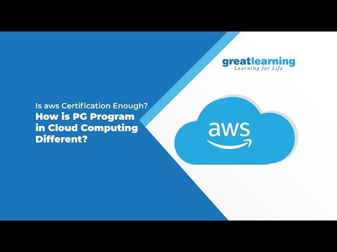 Is AWS certification enough? How is PG Program in Cloud Computing different?