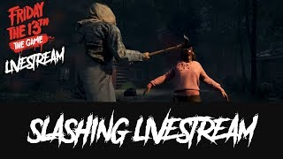 Slashing live - Friday the 13th game Livestream