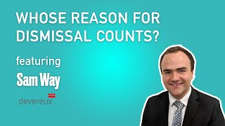 Whose reason for dismissal counts? – Sam Way