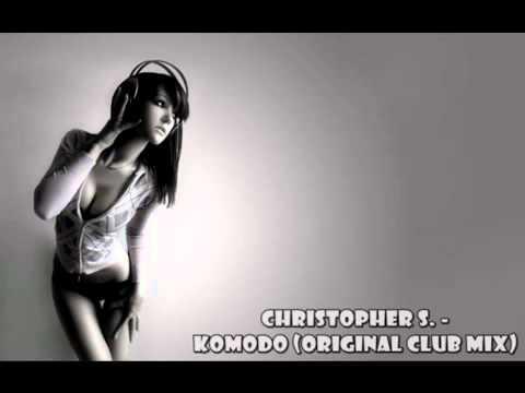 Christopher S. - Komodo (Original Club Mix)