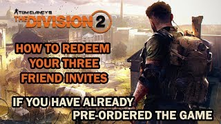 The Division 2 Guide - How to INVITE FRIENDS After Pre-ordering the Game?