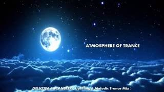 ATMOSPHERE OF TRANCE --- GELVETTA & PLANBEER ( Uplifting & Melodic Trance Mix )