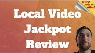 Local Video Jackpot Review