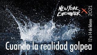 Cuando La Realidad Golpea | Trailer | New York Encounter 2021 (4:01)