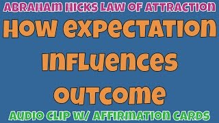 ❤️ How much is your expectation influencing outcome 💜 Abraham-Hicks (LOA) Law of Attraction