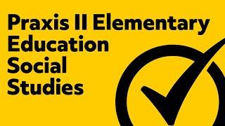 Free Praxis II Elementary Education: Content Knowledge Social Studies Practice Quiz (5001)