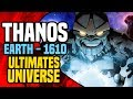 Thanos Earth 1610: What Happened To Thanos In The Ultimates Universe?