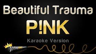 P!nk - Beautiful Trauma (Karaoke Version)