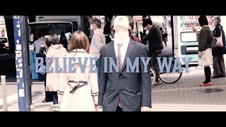 XERO FICTION – Believe in my way (OFFICIAL MUSIC VIDEO)
