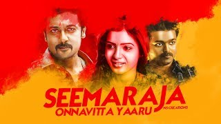 Seemaraja | Onnavitta Yaatum Yenakilla | Tribute Video |Samantha,Vijay,Surya | NS CREATIONS |