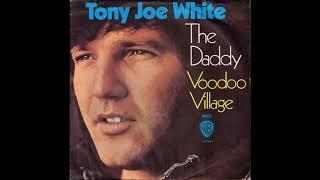 Tony Joe White - The Daddy