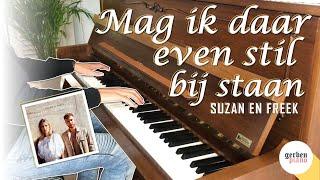 Suzan & Freek   Mag Ik Daar Even Stil Bij Staan (GERBEN PIANO COVER)