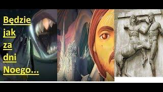 Czasy ostateczne, będzie jak za dni Noego…