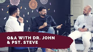 Q&A with Dr. John & Pst. Steve