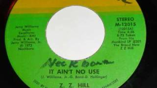 Z Z Hill - It Ain't No Use