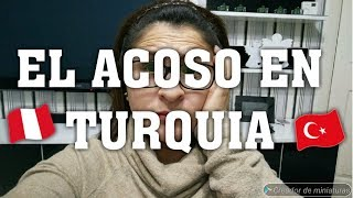 ACOSADAS EN TURQUIA /PERUANA VIVIENDO EN TURQUIA