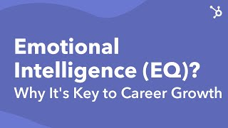 EQ, Why It's Key to Career Growth