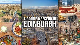 A Foodie Guide To A Weekend In Edinburgh #UncoverEdinburgh