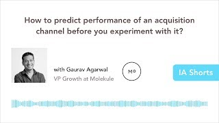 How to predict performance of an acquisition channel before you experiment with it? | #IAShorts