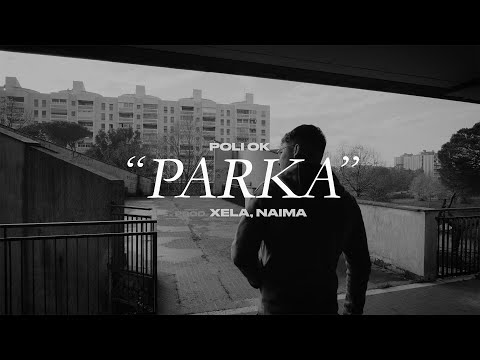 Poli Ok - Parka (PROD. Naima, Xela)