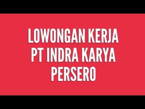 LOWONGAN KERJA BUMN - PT Indra Angkola ( Maret 2019 )