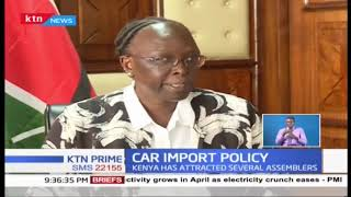 Kenya's new car import policy here to stay, says EAC PS Betty Maina