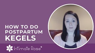 Postpartum Kegel Exercises To Recover From Child Birth - How Long Should I Wait?