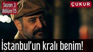Çukur 3.Sezon 15.Bölüm - İstanbul'un Kralı Benim!