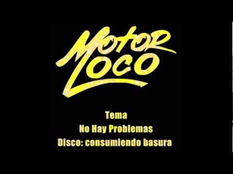 Motor Loco-No Hay Problemas