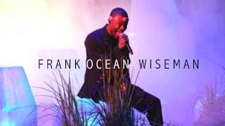 Frank Ocean - Wiseman
