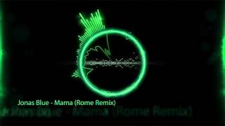 Jonas Blue   Mama (Rome Instrumental Remix)