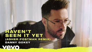 Danny Gokey   Haven't Seen It Yet (Asher Postman RemixAudio)