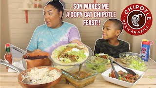 MY SON MAKES ME A COPYCAT CHIPOTLE FEAST!! RECIPE INCLUDED!!