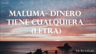 Maluma-Dinero tiene cualquiera (letra)