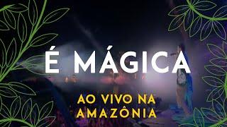 Jeito Moleque - É MÁGICA (Ao Vivo Na Amazônia)