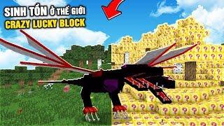 Minecraft NHƯNG SINH TỒN Ở THẾ GIỚI CRAZY LUCKY BLOCK !!!
