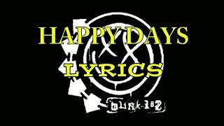 Blink 182   Happy Days (Lyrics)