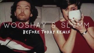 Before Today - Everything but the Girl (Wooshay & SLVMM Remix)