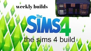 the sims 4 build weekly builds