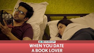 FilterCopy | When You Date A Book Lover | Ft. Aisha Ahmed and Ayush Mehra