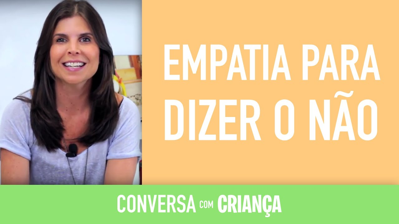 Empatia para dizer o Não | Conversa com Criança
