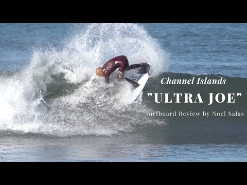 "Channel Islands ""Ultra Joe"" Surfboard Review by Noel Salas Ep.81"