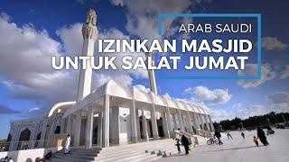 Mulai 31 Mei - 20 Juni Arab Izinkan Masjid Digunakan untuk Salat Jumat, Kecuali di Mekkah