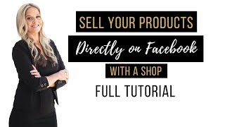 Sell Products Directly On Facebook with a Facebook Shop